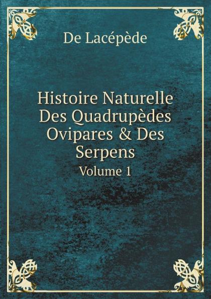 цена De Lacépède Histoire Naturelle Des Quadrupedes Ovipares & Des Serpens. Volume 1 онлайн в 2017 году