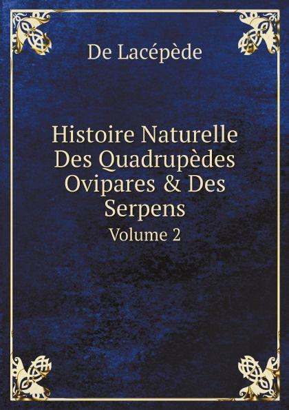 цена De Lacépède Histoire Naturelle Des Quadrupedes Ovipares & Des Serpens. Volume 2 онлайн в 2017 году