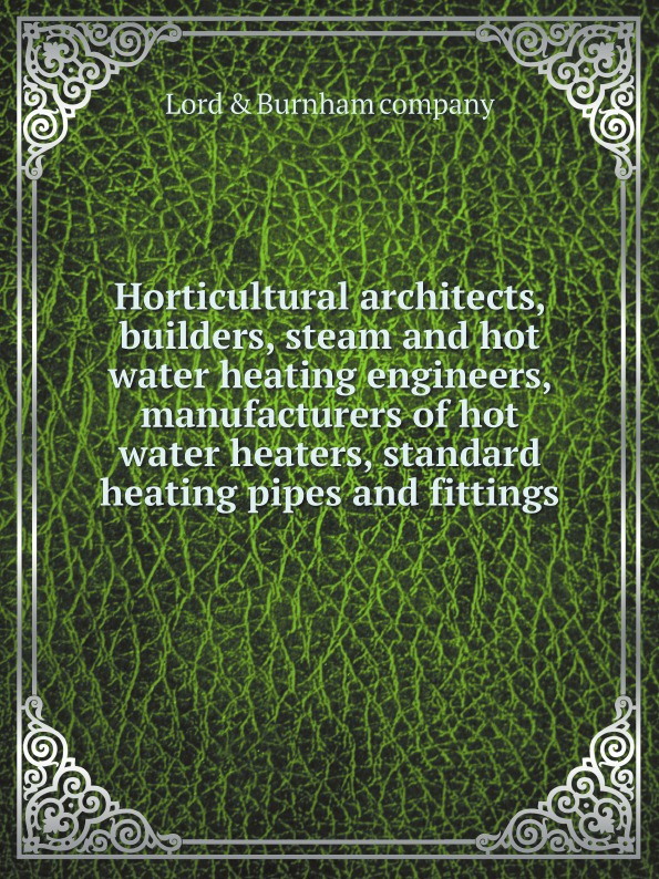 Lord & Burnham company Horticultural architects, builders, steam and hot water heating engineers, manufacturers of hot water heaters, standard heating pipes and fittings 30m 200v 240v type heating tape 14mm width self regulating temperature water pipe protection roof deicing heating cable