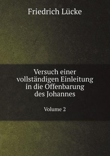 цена Friedrich Lücke Versuch einer vollstandigen Einleitung in die Offenbarung des Johannes. Volume 2 онлайн в 2017 году