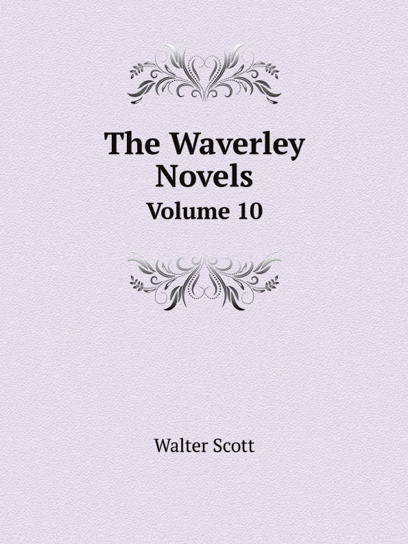 Scott Walter The Waverley Novels. Volume 10 scott w my aunt margaret s mirror
