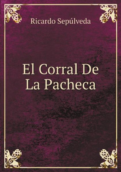 Ricardo Sepúlveda El Corral De La Pacheca