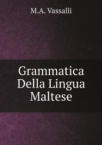 купить M.A. Vassalli Grammatica Della Lingua Maltese по цене 816 рублей