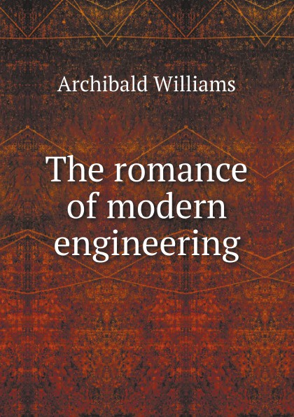 Archibald Williams The romance of modern engineering trans siberian railway