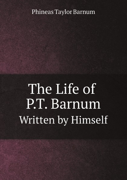 лучшая цена Phineas Taylor Barnum The Life of P.T. Barnum. Written by Himself