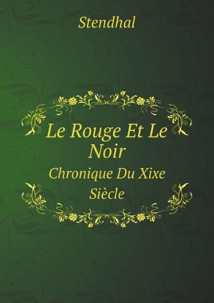 Stendhal Le Rouge Et Le Noir. Chronique Du Xixe Siecle stendhal le rouge et le noir