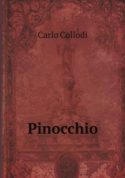Carlo Collodi Pinocchio carlo collodi pinocchiova dobrodruzstvi