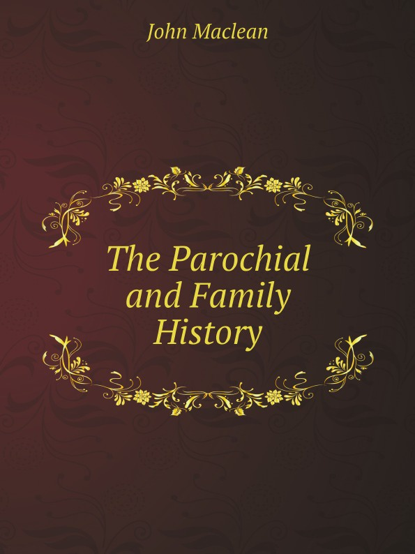 John Maclean The Parochial and Family History