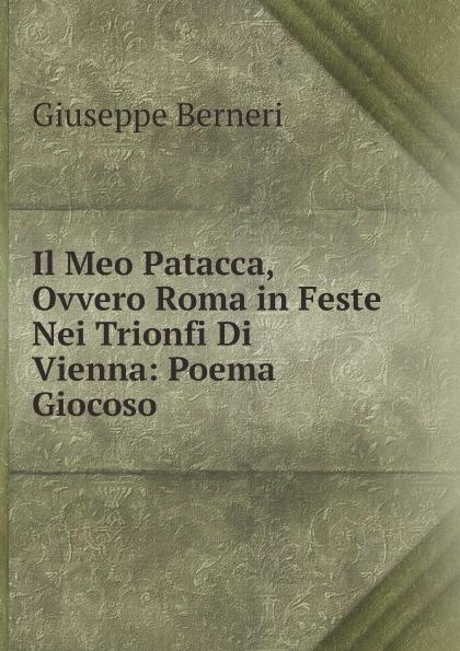 цена Giuseppe Berneri Il Meo Patacca, Ovvero Roma in Feste Nei Trionfi Di Vienna: Poema Giocoso онлайн в 2017 году