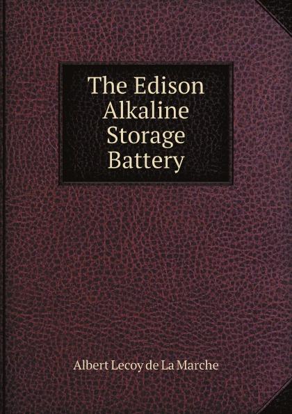 M. l'abbé Trochon The Edison Alkaline Storage Battery m l abbé trochon the edison alkaline storage battery