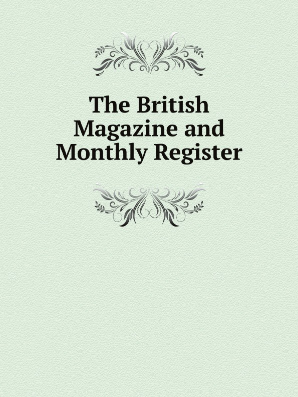 The British Magazine and Monthly Register