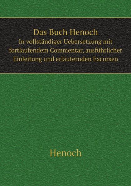 Henoch Das Buch Henoch. In vollstandiger Uebersetzung mit fortlaufendem Commentar, ausfuhrlicher Einleitung und erlauternden Excursen henoch das zeitschiff