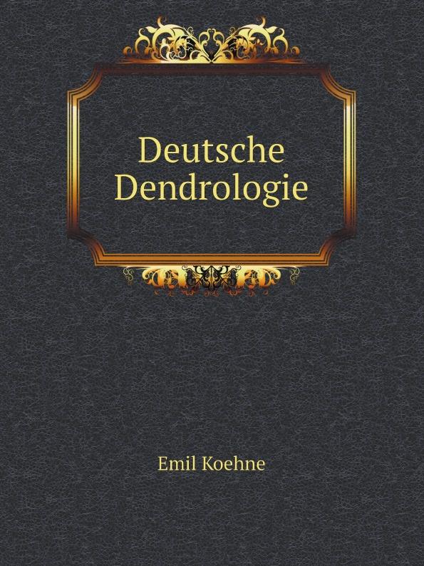 Emil Koehne Deutsche Dendrologie цена