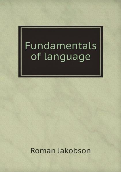 Roman Jakobson Fundamentals of language цена и фото