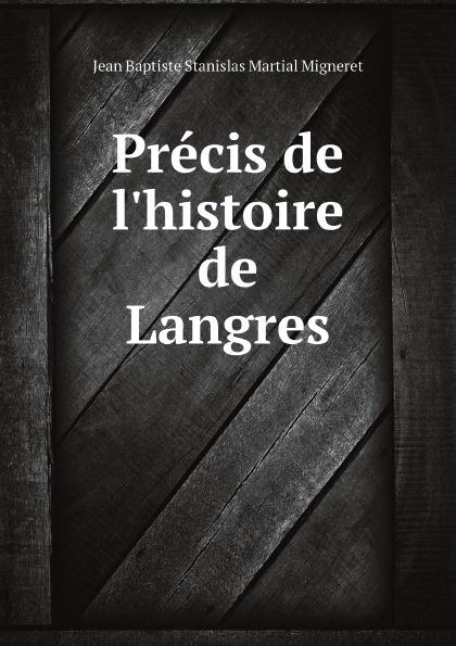 Jean Baptiste Stanislas Martial Migneret Precis de l'histoire de Langres ручка langres