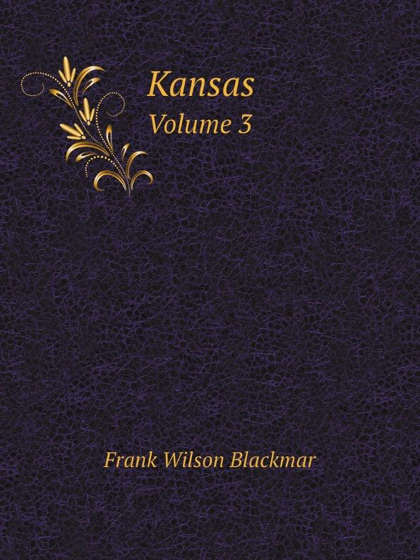 цена Frank Wilson Blackmar Kansas. Volume 3 онлайн в 2017 году