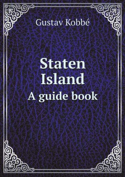 Kobbé Gustav Staten Island. A guide book kobbé gustav new york and its environs