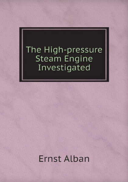 Ernst Alban The High-pressure Steam Engine Investigated jiangdong engine parts for tractor the high fuel pressure pump repair kit of jd495t engine