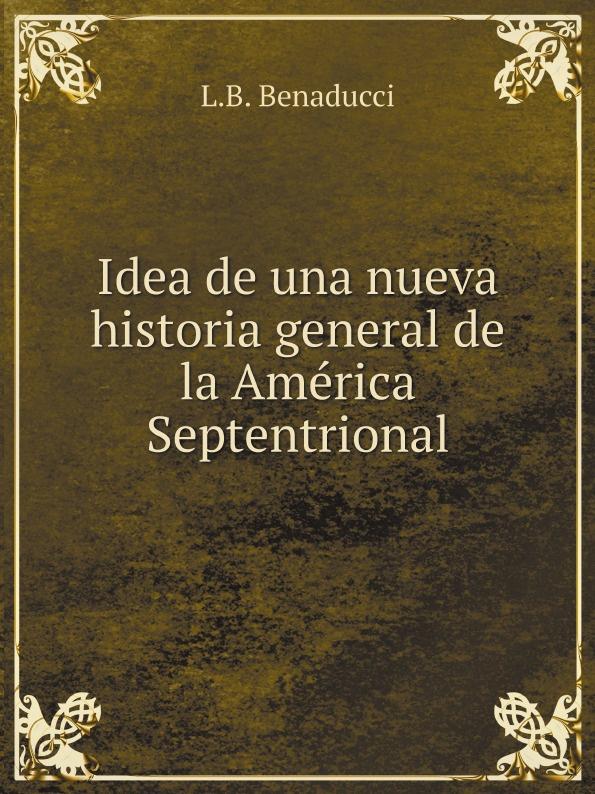 цена на L.B. Benaducci Idea de una nueva historia general de la America Septentrional