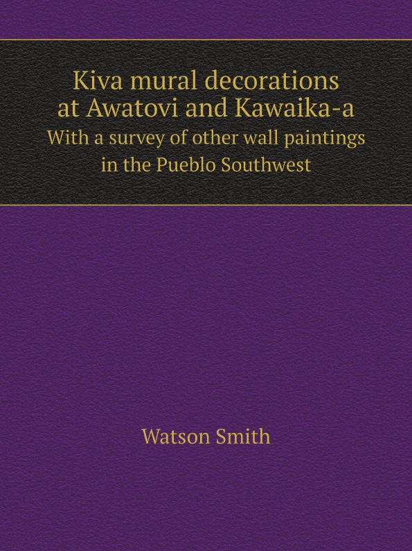 Фото - Watson Smith Kiva mural decorations at Awatovi and Kawaika-a. With a survey of other wall paintings in the Pueblo Southwest custom 3d photo wallpaper high end wall mural нетканый мультфильм подводный кит для детей постельное белье room sofa wall mural обои