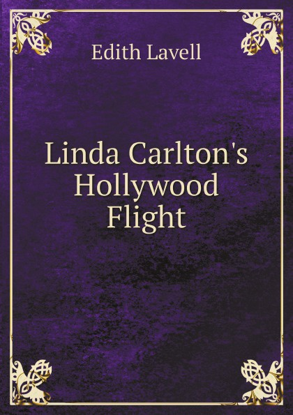 лучшая цена Edith Lavell Linda Carlton's Hollywood Flight