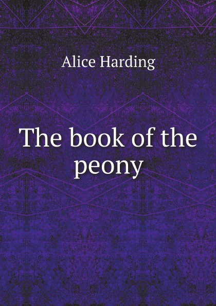 Alice Harding The book of the peony