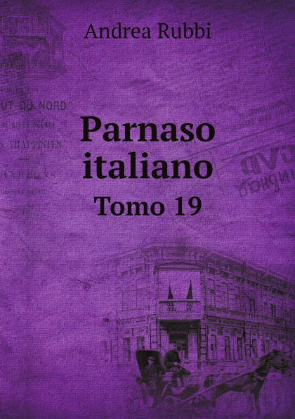 Andrea Rubbi Parnaso italiano. Tomo 19
