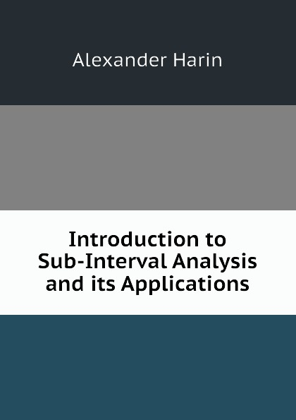A. Harin Introduction to Sub-Interval Analysis and its Applications jerald pinto e quantitative investment analysis workbook