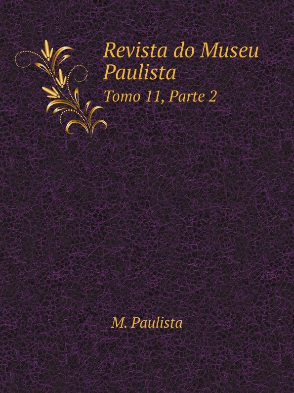 M. Paulista Revista do Museu Paulista. Tomo 11, Parte 2 цены