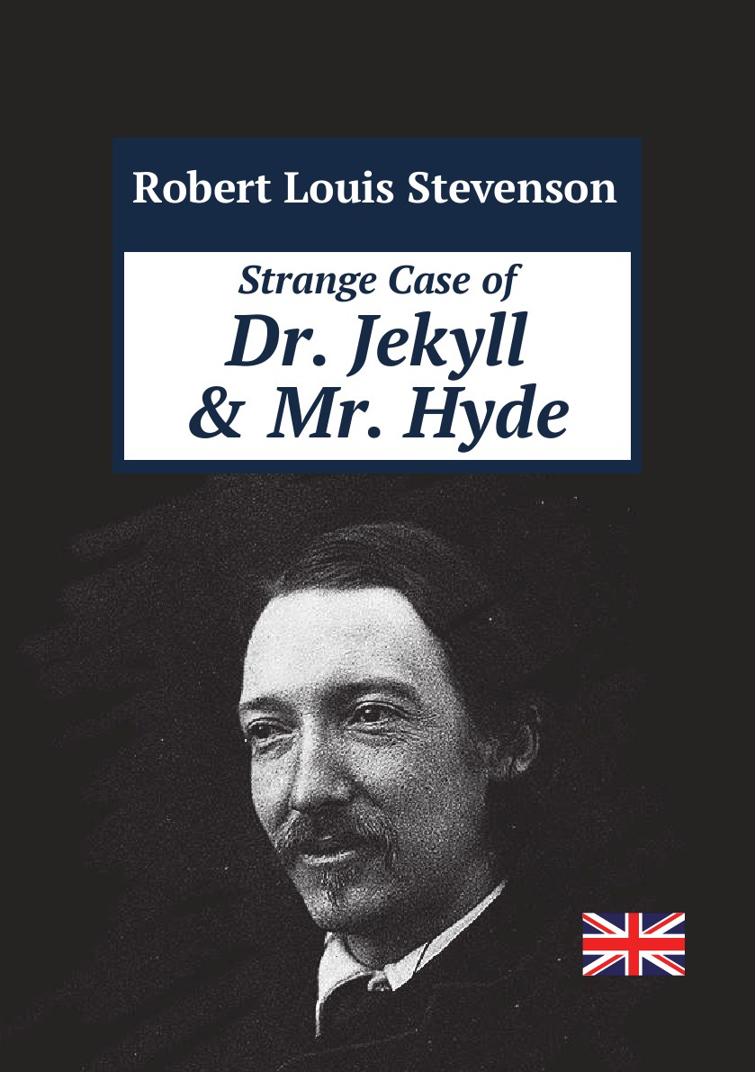 Robert Louis Stevenson Strange Case of Dr. Jekyll and Mr. Hyde пархамович т в the strange case of dr jekyll and mr hyde книга на английском языке со словарем