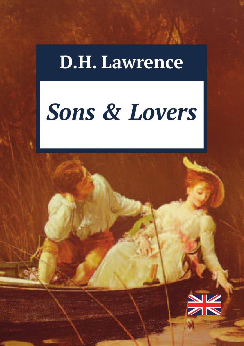 D.H. Lawrence Sons and Lovers sons and lovers level 5