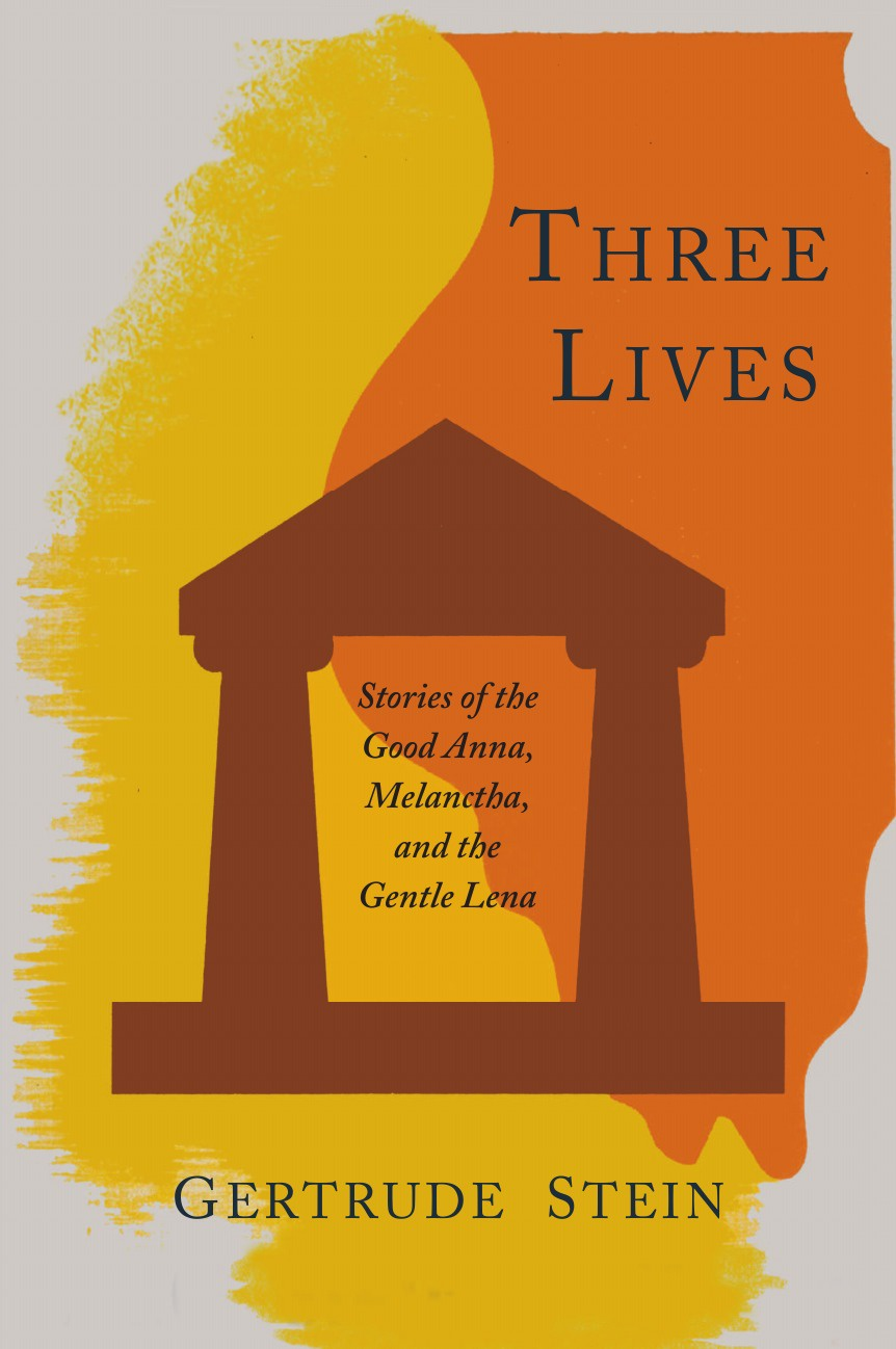 Gertrude Stein Three Lives. Stories of the Good Anna, Melanctha, and the Gentle Lena цена