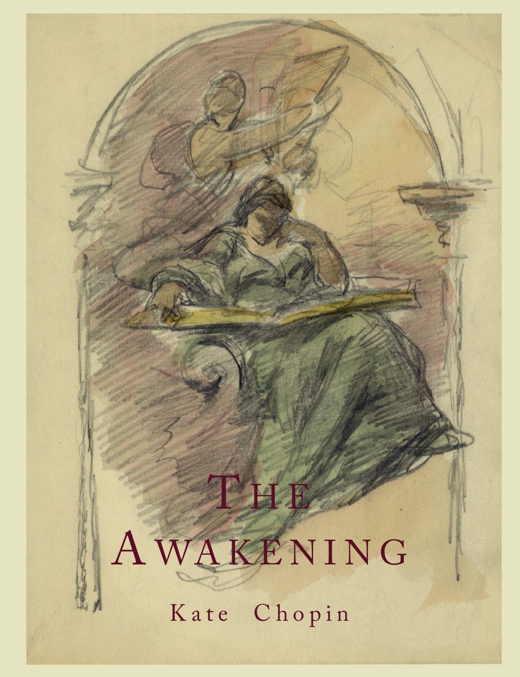 Kate Chopin The Awakening kate chopin the awakening wisehouse classics original authoritative edition 1899