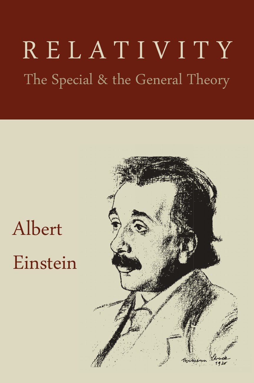 Albert Einstein Relativity. The Special and the General Theory albert einstein the principle of relativity
