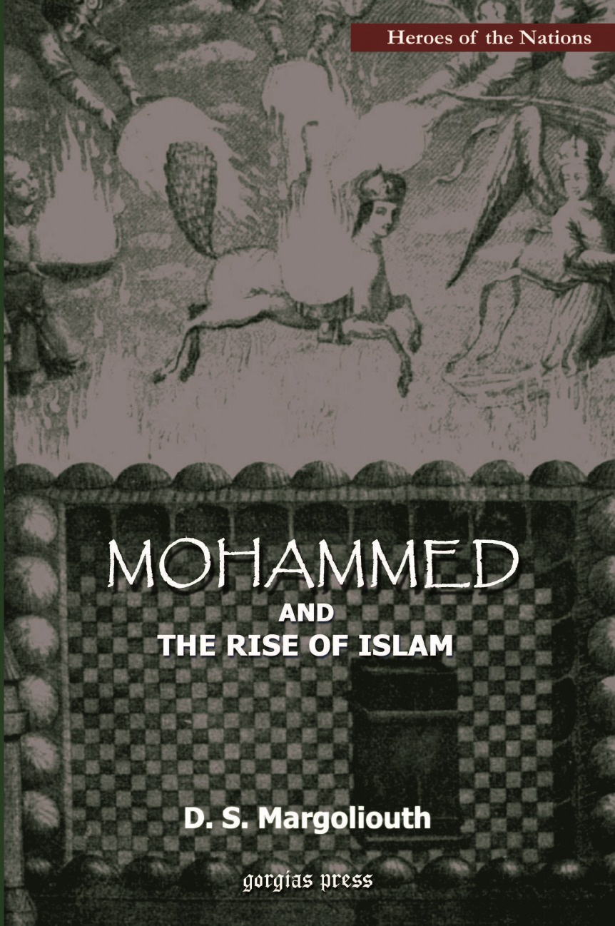 D. S. Margoliouth Mohammed and The Rise of Islam early islam