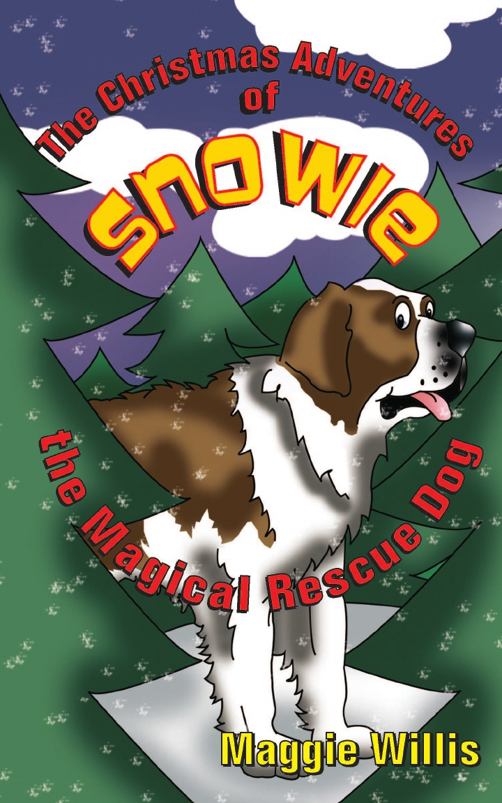 Maggie Willis The Christmas Adventures of Snowie, the Magical Rescue Dog