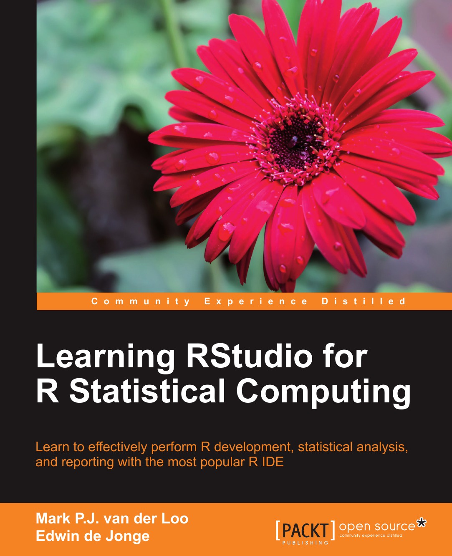 Mark Van Der Loo, Edwin De Jonge Learning Rstudio for R Statistical Computing webb andrew r statistical pattern recognition