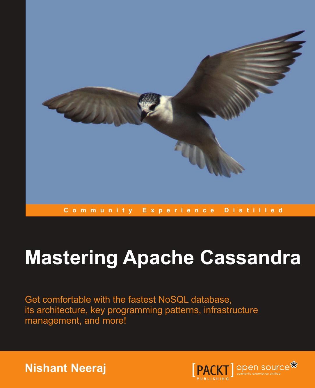 Nishant Neeraj Mastering Apache Cassandra cassandra wilson cassandra wilson loverly
