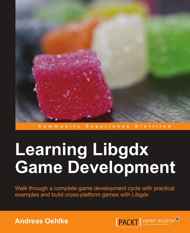 Andreas Oehlke Learning Libgdx Game Development