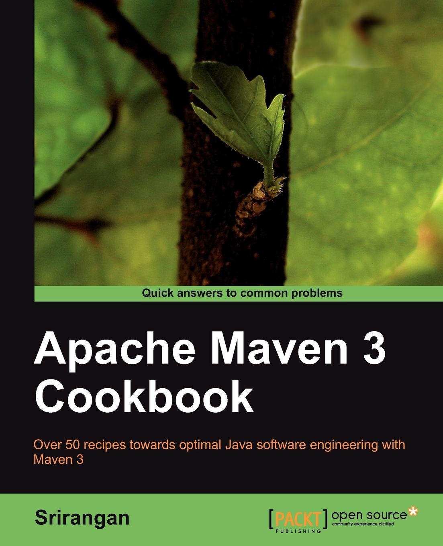 Srirangan Apache Maven 3 Cookbook