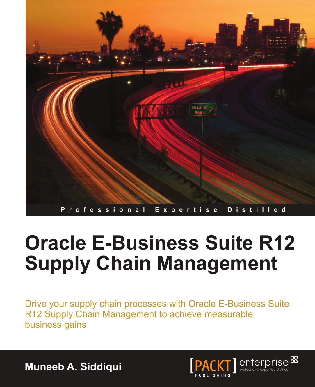 Muneeb A. Siddiqui Oracle E-Business Suite R12 Supply Chain Management
