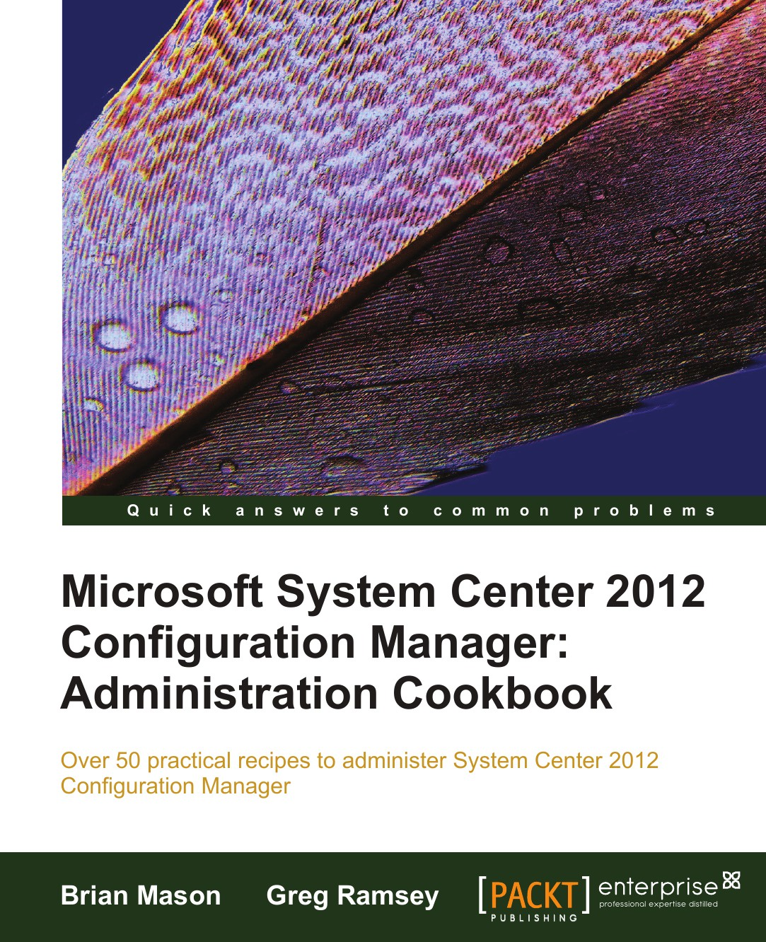 Brian Mason, Greg Ramsey Microsoft System Center 2012 Configuration Manager. Administration Cookbook manager