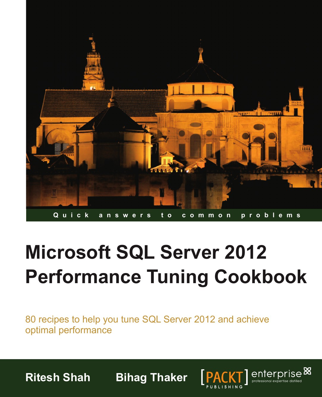 Ritesh Shah, Bihag Thaker Microsoft SQL Server 2012 Performance Tuning Cookbook david elfassy mastering microsoft exchange server 2013