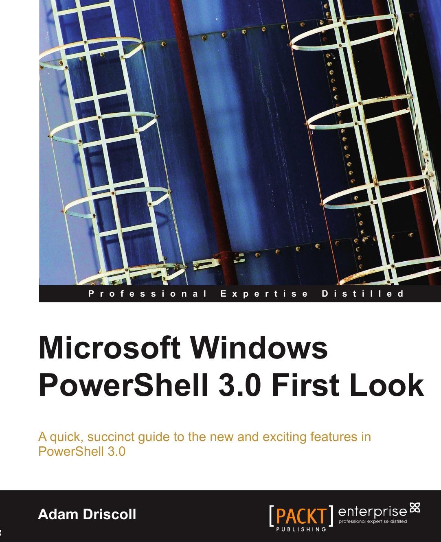 лучшая цена A. Driscoll, Adam Driscoll Microsoft Windows Powershell 3.0 First Look