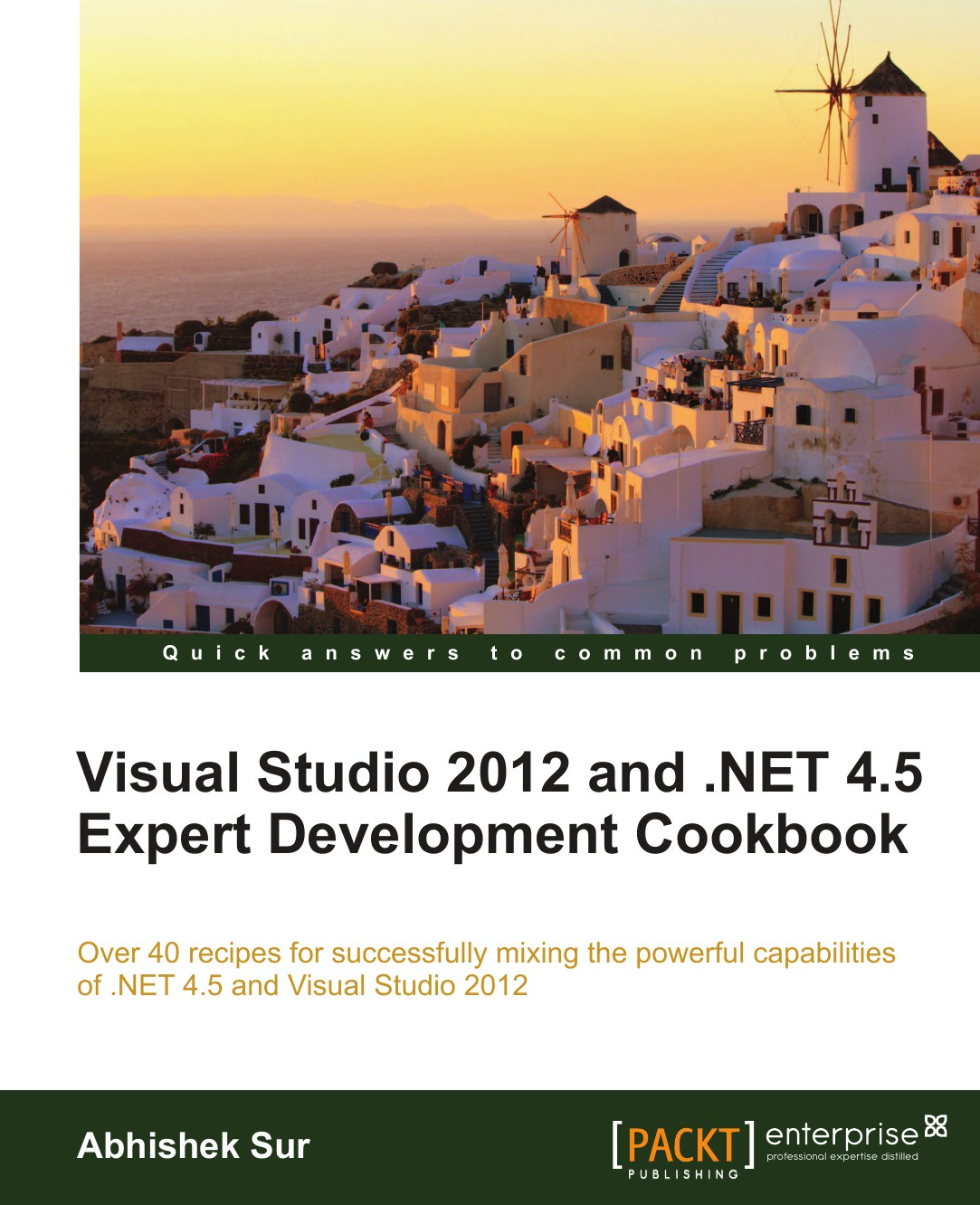 Abhishek Sur Visual Studio 2012 and .Net 4.5 Expert Development Cookbook alexander makarov yii application development cookbook 2nd edition