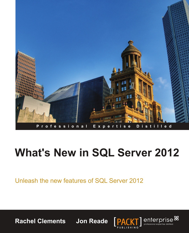 Rachel Clements, Jon Reade What's New in SQL Server 2012 server