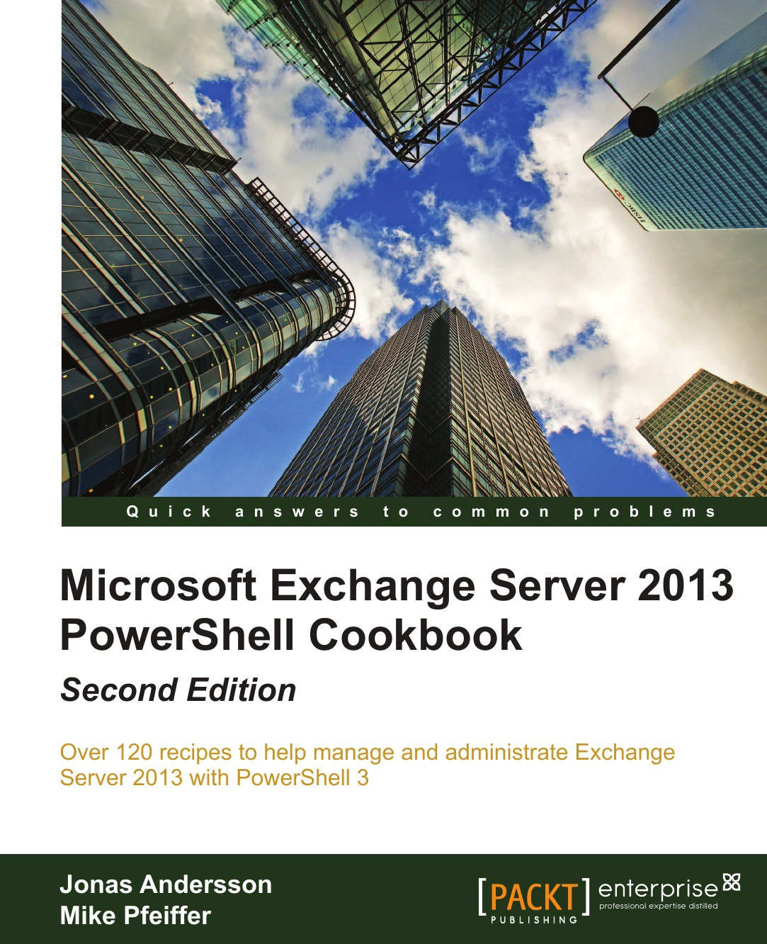 Jonas Andersson, Mike Pfeiffer Microsoft Exchange Server 2013 Powershell Cookbook. Second Edition моримото р ноэл м ярдени г амарис к и др microsoft exchange server 2013 полное руководство