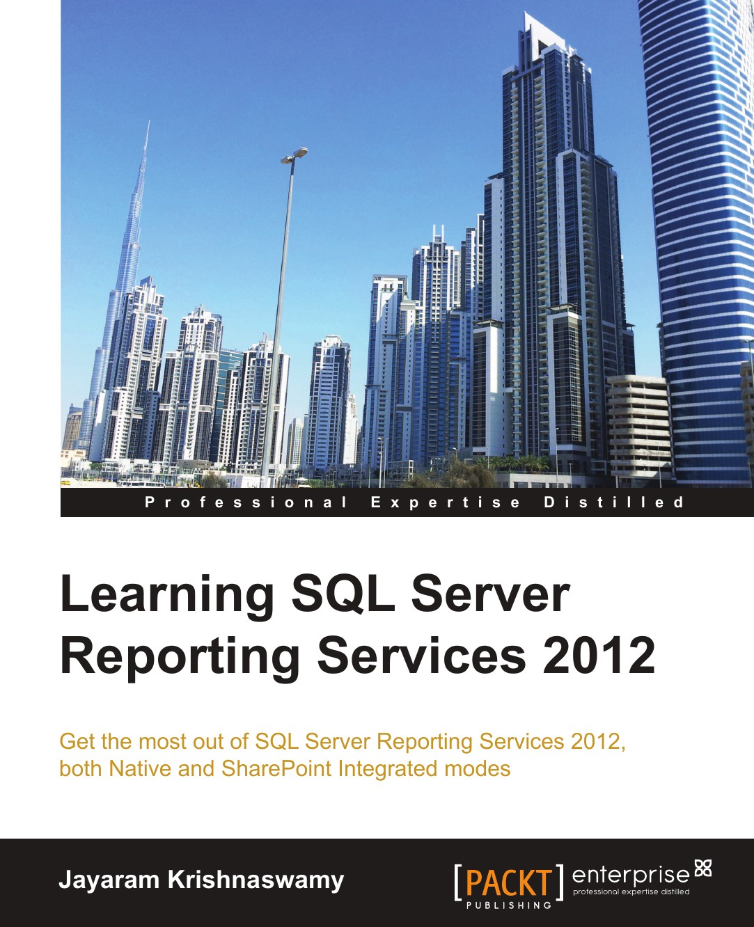 Jayaram Krishnaswamy Learning SQL Server Reporting Services 2012 baya dewald steve hughes paul turley sql server analysis services 2012 cube development cookbook