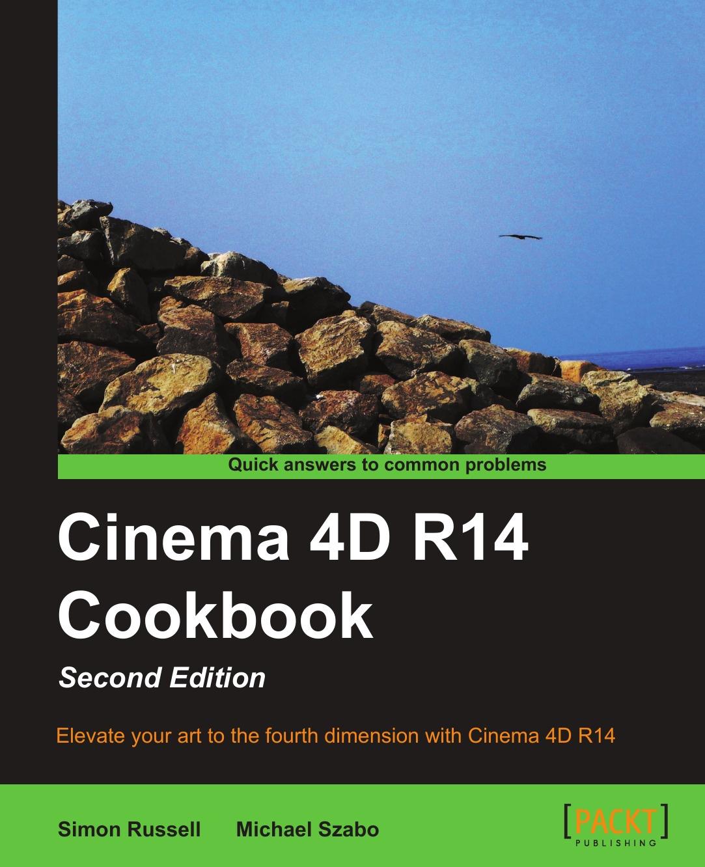 Simon Russell Cinema 4D R14 Cookbook цена