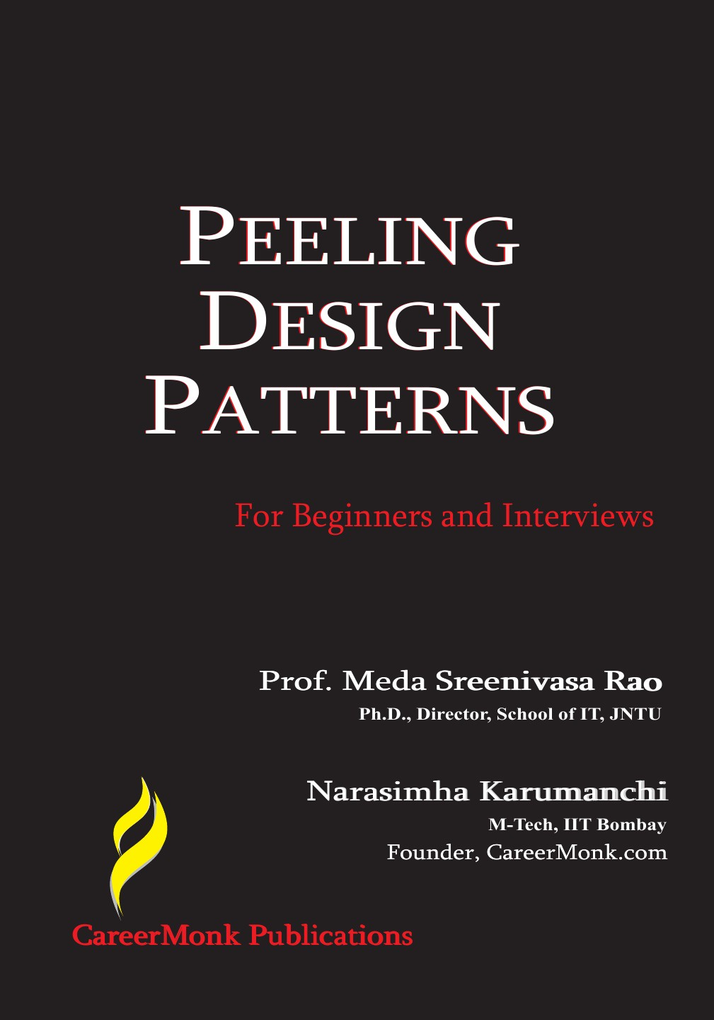 Narasimha Karumanchi Peeling Design Patterns. For Beginners & Interviews (Design Interview Questions) learning javascript design patterns